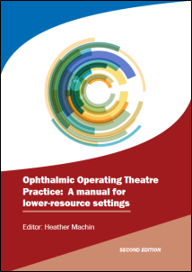 Ophthalmic Operating Theatre Practice: A manual for lower-resource